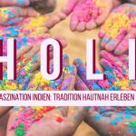 Holi – Indien im bunten Farbrausch erleben